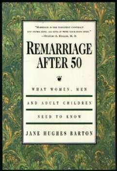 9780963989109: Remarriage After 50: What Women, Men and Adult Children Need to Know