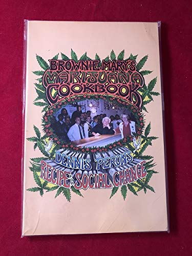 9780963989208: Brownie Mary's Marijuana Cookbook and Dennis Peron's Recipe for Social Change
