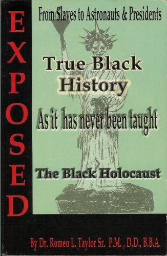 9780963990716: Exposed True Black History As It Has Never Been Taught the Black Holocaust