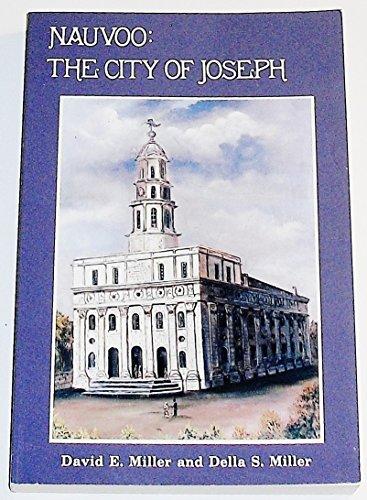Nauvoo: The City of Joseph: David E. Miller;