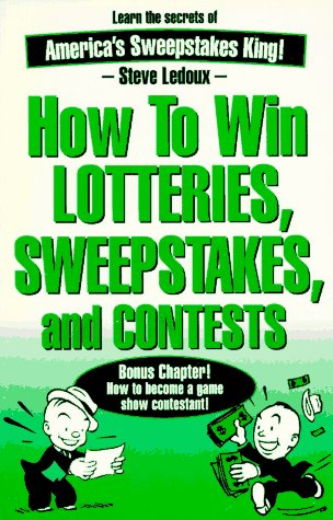 How to Win Lotteries, Sweepstakes and Contests: Steve Ledoux