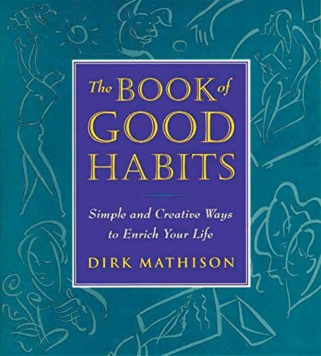 9780963994660: The Book of Good Habits: Simple and Creative Ways to Enrich Your Life