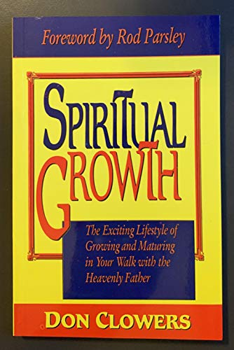 9780963995612: Spiritual Growth: The Exciting Lifestyle of Growing and Maturing in You Walk With the Heavenly Father