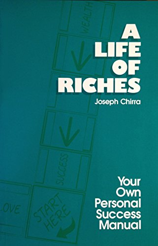 9780963995872: A life of riches: Your own personal success manual
