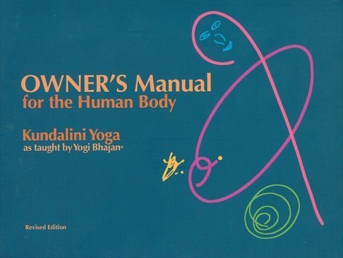 9780963999108: Owner's Manual for the Human Body: Kundalini Yoga as Taught by Yogi Bhajan