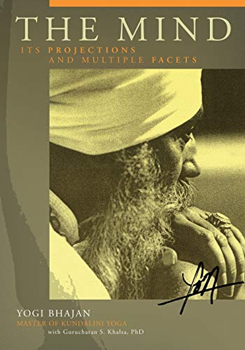 The Mind: Its Projections and Multiple Facets: Yogi Bhajan