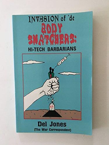 9780963999566: Invasion of 'de Body Snatchers: Hi-Tech Barbarians