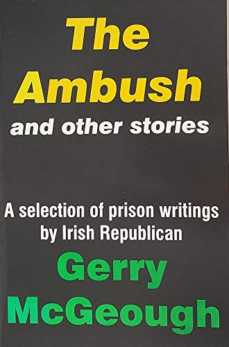 9780963999948: The Ambush and Other Stories: A Selection of Prison Writings by Irish Republican Gerry McGeough