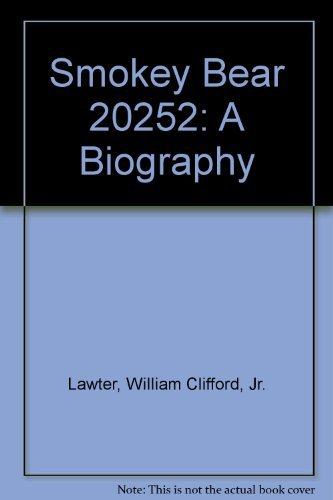 Smokey Bear 20252: A Biography (Creators of Smokey The Bear): William Clifford Lawter, Jr.