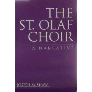 The St. Olaf Choir: A Narrative: Joseph M. Shaw