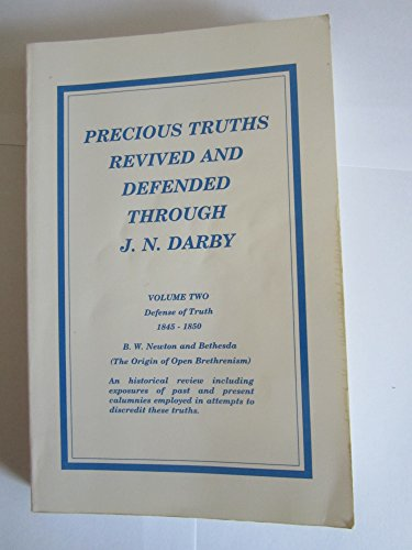 9780964003705: Precious Truths Revived and Defended Through J.N. Darby - Volume 2