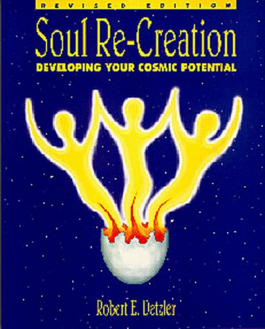 9780964004115: Soul Re-Creation: Developing your Cosmic Potential