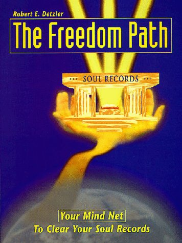 """The freedom path: Formerly """"Your mind net"""": Detzler, Robert E"""