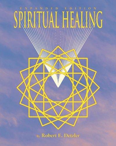 Spiritual Healing: Detzler, Robert E