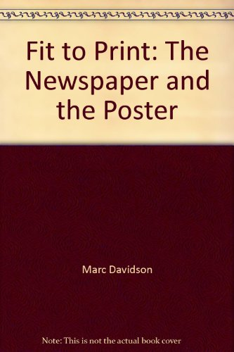 Fit to Print, The Newspaper and the Poster, A Personal View: Davidson, Marc