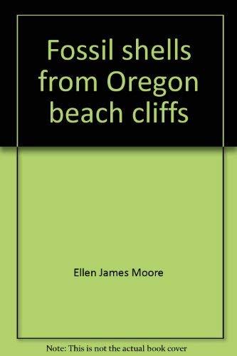 Fossil Shells from Oregon Beach Cliffs [First Edition] [Signed]: Moore, Ellen J.