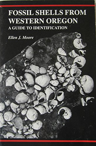 Fossil Shells from Western Oregon: A Guide to Identification: Moore, Ellen James