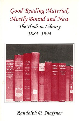 GOOD READING MATERIAL, MOSTLY BOUND AND NEW: The Hudson Library 1884-1994.: Shaffner, Randolph P.