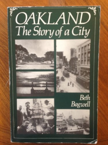 Oakland: The Story of a City: Bagwell, Beth