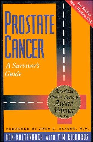 Prostate Cancer: A Survivor's Guide: Kaltenbach,Dom and Tim Richards