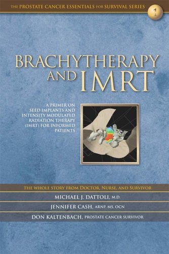 Brachytherapy and IMRT: A Primer on Seed: Michael J. Dattoli,
