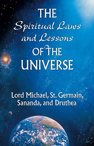 The Spiritual Laws and Lessons of the: Michael, Lord, Germain,