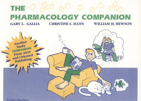 The Pharmacology Companion: A Study Guide for Students by Students: Gallia, Gary; Hann, Christine; ...
