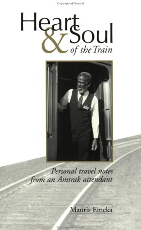 9780964012554: Heart & Soul of the Train