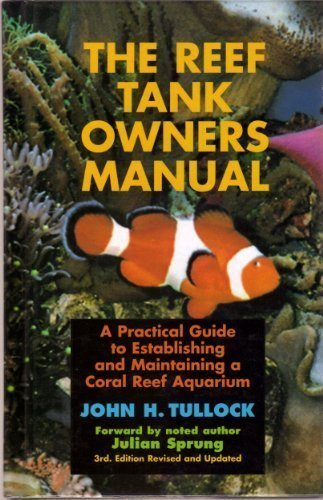 9780964014718: The Reef Tank Owners Manual: A Practical Guide to Establishing and Maintaining a Coral Reef Aquarium