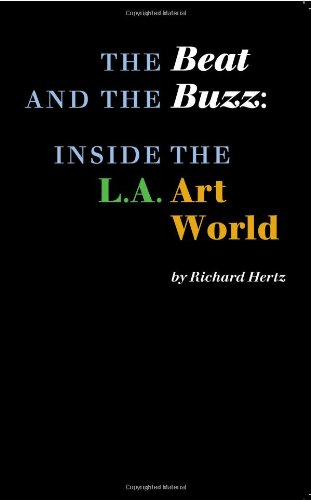 9780964016569: The Beat and the Buzz: Inside the L.A. Art World