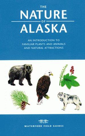 The Nature of Alaska: An Introduction to: Raymond Leung