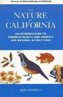 9780964022591: The Nature of California: An Introduction to Common Plants and Animals and Natural Attractions