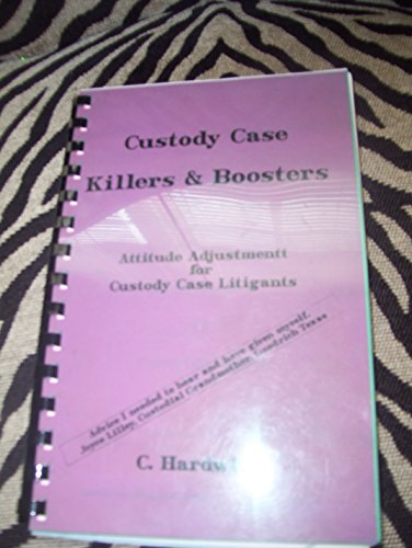 9780964022775: Killers & Boosters for Child Custody Cases (Attitude Adjustment for Child Custody Litigants)