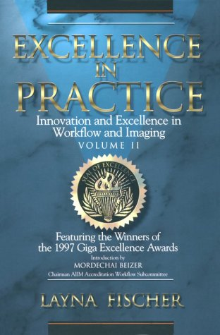 Excellence in Practice : Innovation and Excellence in Workflow and Imaging Vol II: Future ...