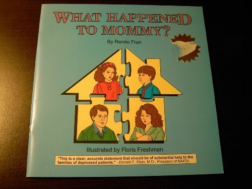 9780964025004: What Happened to Mommy?