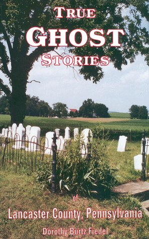 9780964025417: True Ghost Stories of Lancaster County Pennsylvania