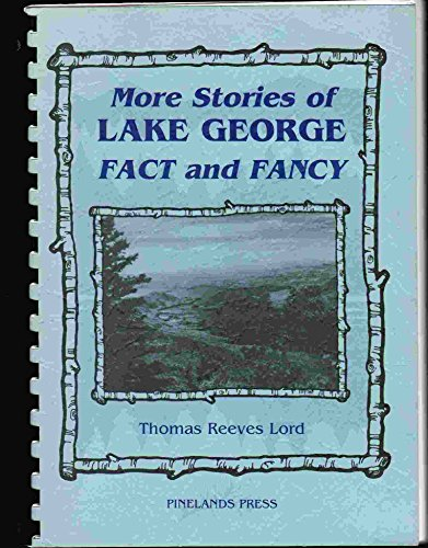 More stories of Lake George: Fact and fancy: Lord, Thomas Reeves