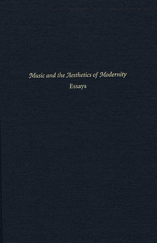 9780964031722: Music and the Aesthetics of Modernity: Essays (Harvard Publications in Music)