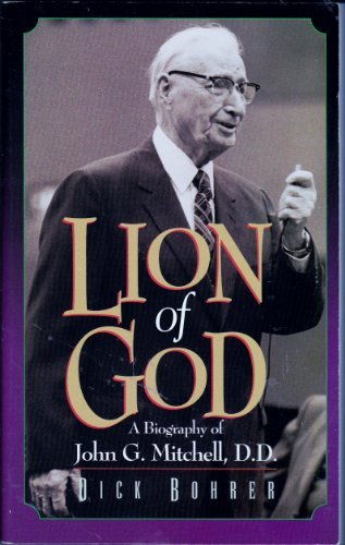 9780964033009: Lion of God: A biography of John G. Mitchell, D.D