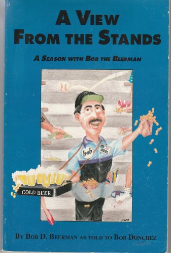 A View from the Stands - A: Bob D. Beerman