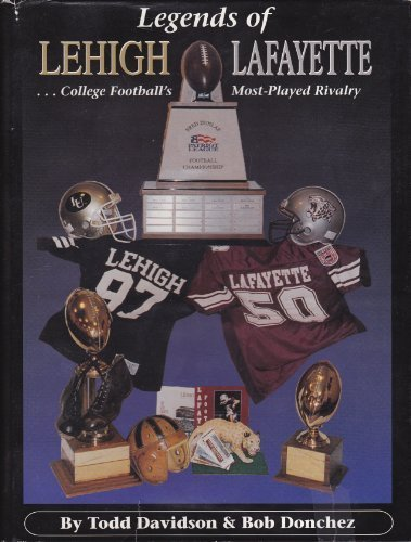9780964034112: Legends of Lehigh-Lafayette: College football's most-played rivalry