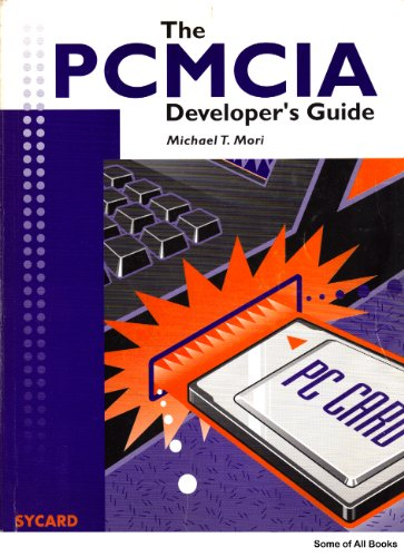 The PCMCIA developer's guide: Mori, Michael T