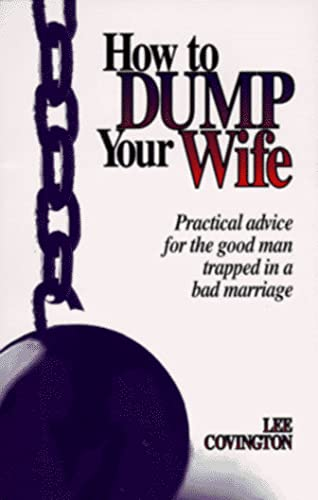 9780964035478: How To Dump Your Wife