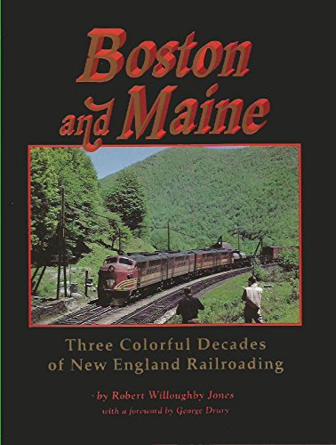 9780964035645: Boston and Maine: three colorful decades of New England railroading