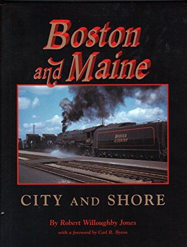 Boston and Maine: City and Shore: Jones, Robert Willoughby