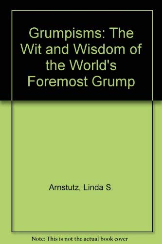 9780964036239: Grumpisms: The Wit and Wisdom of the World's Foremost Grump