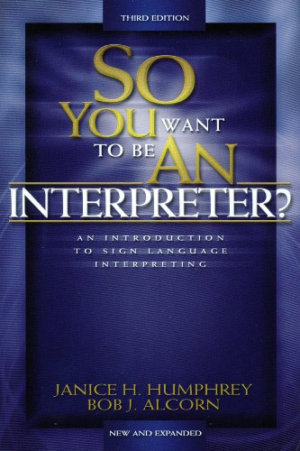 So You Want to Be an Interpreter?: Bob J. Alcorn;