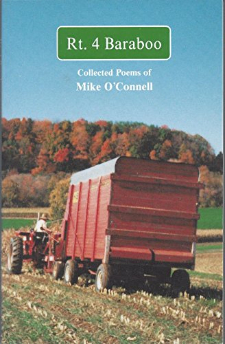 Rt. 4 Baraboo: Collected poems of Mike O'Connell: O'Connell, Mike
