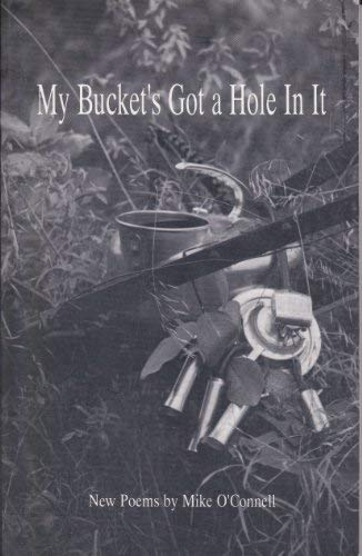 9780964040816: My bucket's got a hole in it: New poems
