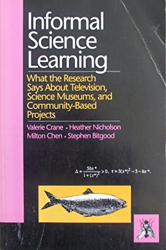 9780964042308: Informal Science Learning: What the Research Says About Television, Science Museums, and Community-Based Projects
